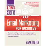 Entrepreneur Magazine's Ultimate Guide to Email Marketing for Business by Gunelius, Susan, 9781599186238