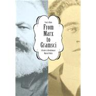 From Marx to Gramsci by Le Blanc, Paul, 9781608466238