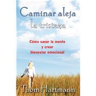 Caminar aleja la tristeza by Hartmann, Thom, 9781620556238