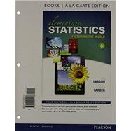 Elementary Statistics Books a la carte Plus NEW MyStatLab with Pearson eText -- Access Card Package by Larson, Ron; Farber, Betsy, 9780133876239