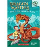 Rise of the Earth Dragon: A Branches Book (Dragon Masters #1) by West, Tracey; Howells, Graham, 9780545646239