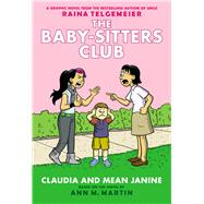 Claudia and Mean Janine: Full-Color Edition (The Baby-Sitters Club Graphix #4) by Martin Ann, M.; Telgemeier, Raina; Telgemeier, Raina; Martin, Ann M., 9780545886239