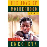 The Joys of Motherhood by Emecheta, Buchi; Robolin, Stephane, 9780807616239