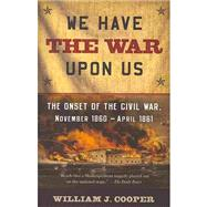 We Have the War Upon Us by COOPER, WILLIAM J., 9781400076239