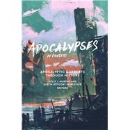 Apocalypses in Context by Murphy, Kelly J.; Schedtler, Justin Jeffcoat, 9781451496239