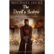 The Devil's Acolyte by Jecks, Michael, 9781471126239