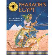Pharaoh's Egypt by Manning, Mick; Granstrom, Brita, 9781847806239