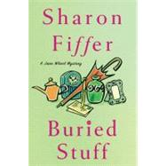 Buried Stuff A Jane Wheel Mystery by Fiffer, Sharon, 9780312646240