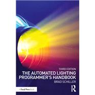 The Automated Lighting Programmer's Handbook by Schiller; Brad, 9781138926240