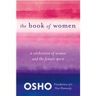 The Book of Women Celebrating the Female Spirit by Osho, 9781250006240