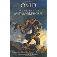 The Essential Metamorphoses by Ovid; Lombardo, Stanley; Johnson, W. R., 9781603846240