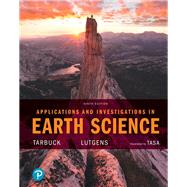 Applications and Investigations in Earth Science by Tarbuck, Edward J.; Lutgens, Frederick K.; Tasa, Dennis G., 9780134746241