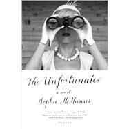 The Unfortunates A Novel by Mcmanus, Sophie, 9781250096241