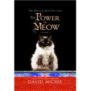 The Dalai Lama's Cat and the Power of Meow by Michie, David, 9781401946241