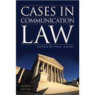 Cases in Communication Law by Siegel, Paul, 9781442226241