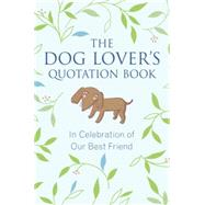The Dog Lover's Quotation Book by BRIELYN, JO, 9781578266241