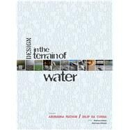 Design in the Terrain of Water by Mathur, Anuradha; Da Cunha, Dilip; Meeks, Rebekah (CON); Wiener, Matthew B. (CON), 9781941806241