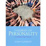 Theories of Personality Understanding Persons by Cloninger, Susan C., Ph.D., 9780205256242
