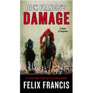 Dick Francis's Damage by Francis, Felix, 9780425276242