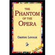 The Phantom of the Opera by Leroux, Gaston, 9781421806242