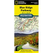 National Geographic Blue Ridge Parkway, North Carolina, Virginia by National Geographic Maps, 9781597756242