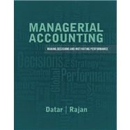 Managerial Accounting Decision Making and Motivating Performance Plus NEW MyAccountingLab with Pearson eText -- Access Card Package by Datar, Srikant M.; Rajan, Madhav V., 9780132816243