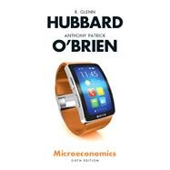 Microeconomics by Hubbard, R. Glenn; O'Brien, Anthony Patrick, 9780134106243