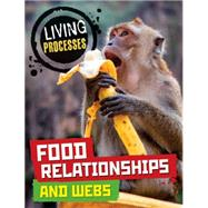 Living Processes: Food Relationships and Webs by Ballard, Carol, 9780750296243