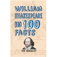 William Shakespeare in 100 Facts by Bramley, Zoe, 9781445656243