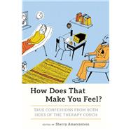 How Does That Make You Feel? by Amatenstein, Sherry, 9781580056243