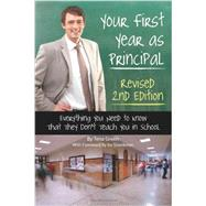 Your First Year As Principal: Everything You Need to Know That They Don't Teach You in School by Green, Tena, 9781601386243