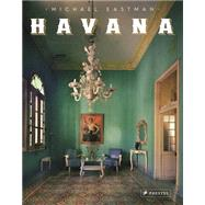 Havana by Eastman, Michael; Obejas, Achy; Goldberg, Vicki (CON), 9783791346243