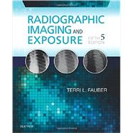 Radiographic Imaging and Exposure by Fauber, Terri L., 9780323356244