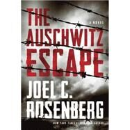 The Auschwitz Escape by Rosenberg, Joel C., 9781414336244