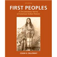 First Peoples A Documentary Survey of American Indian History by Calloway, Colin G., 9781457696244