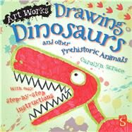 Drawing Dinosaurs and Other Prehistoric Animals by Scrace, Carolyn, 9781910706244