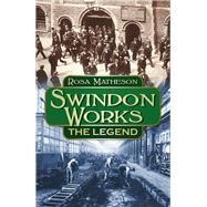 Swindon Works by Matheson, Rosa, 9780750966245