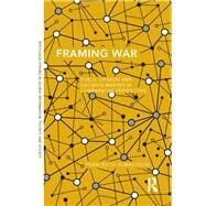 Framing War: Public Opinion and Decision-Making in Comparative Perspective by Olmastroni; Francesco, 9781138286245