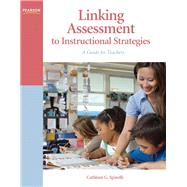 Linking Assessment to Instructional Strategies A Guide for Teachers by Spinelli, Cathleen G., 9780137146246
