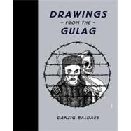 Drawings from the Gulag by Baldaev, Danzig, 9780956356246