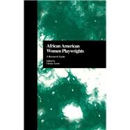 African American Women Playwrights: A Research Guide by Gavin,Christy;Gavin,Christy, 9781138966246