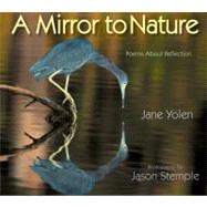 A Mirror to Nature by Yolen, Jane, 9781590786246