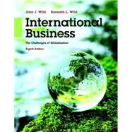 International Business: The Challenges of Globalization, 8/e by Wild; Wild, 9780133866247