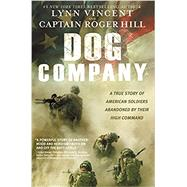 Dog Company by Vincent, Lynn; Hill, Roger, 9781455516247