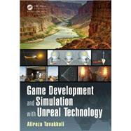 Game Development and Simulation with Unreal Technology by Tavakkoli; Alireza, 9781498706247