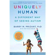 Uniquely Human A Different Way of Seeing Autism by Prizant, Barry M.; Fields-Meyer, Tom, 9781476776248