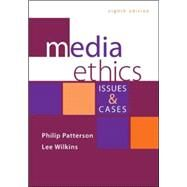 Media Ethics: Issues and Cases by Patterson, Philip; Wilkins, Lee, 9780073526249