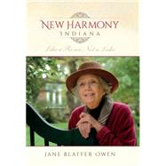 New Harmony Indiana by Owen, Jane Blaffer; Mccaslin, Nancy Mangum; Owen, Anne Dale (AFT); Owen, Jane Dale (AFT), 9780253016249