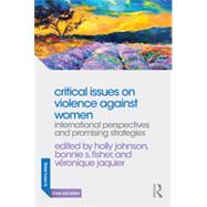 Critical Issues on Violence Against Women: International Perspectives and Promising Strategies by Johnson; Holly, 9780415856249