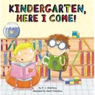 Kindergarten, Here I Come! by Steinberg, D.J.; Chambers, Mark, 9780448456249